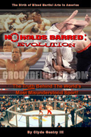 No Holds Barred: Evolution
