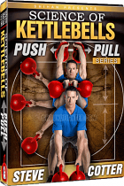 The Science of Kettlebells - Push Pull Series