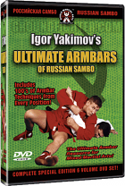 Igor Yakimov - Ultimate Armbars of Russian Sambo