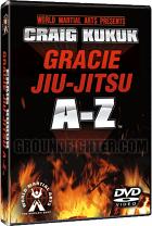 Craig Kukuk - A-Z of Gracie Jiu-Jitsu